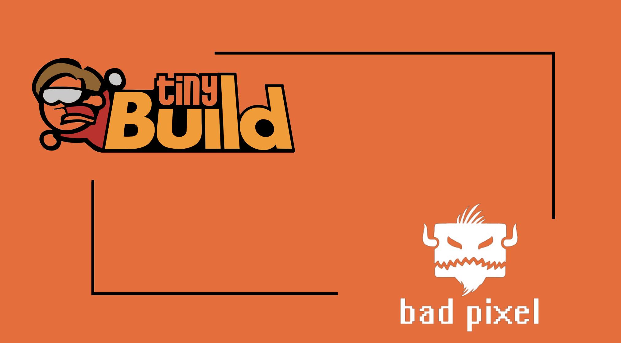 Tinybuild x Bad Pixel